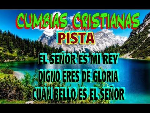 CUMBIA CRISTIANA EL SEÑOR ES MI REY, DIGNO ERES DE GLORIA, CUAN BELLO ES EL SEÑOR (PISTA).