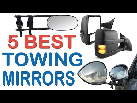 Top 5 Best Towing Mirrors In 2019