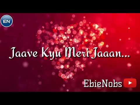 Meri Jaan (Full Song) Sarthi K - New Punjabi Songs 2017 || WhatsApp Status By EbieNobs✓ ||