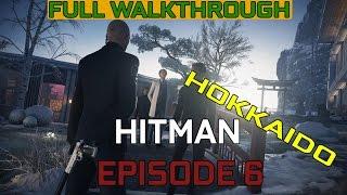 HITMAN Episode 6 Hokkaido - FULL Walkthrough (Perfect Run) GTX1070 1080p60fps