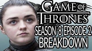 GAME OF THRONES Season 8 Episode 2 Breakdown & Details You Missed!