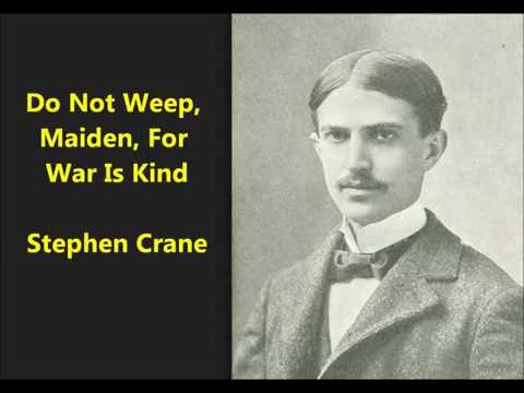 war is kind analysis Stephen crane expresses his outrage at the excessive and often unnecessary violence of war in his timeless poem war is kind crane uses irony in the title and throughout the poem's five stanzas to emphasize his point that war is anything but kind war is kind: 1 crane, stephen // collected.