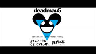 deadmau5 - Some Chords (Dillon Francis Remix) (Electro Ice Cream Remake) Thumbnail