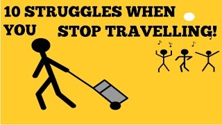 10 STRUGGLES OF RETURNING HOME AFTER TRAVEL!
