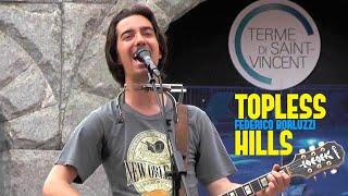 Topless Hills - Federico Borluzzi live in Saint-Vincent (Festa della Musica 2017)