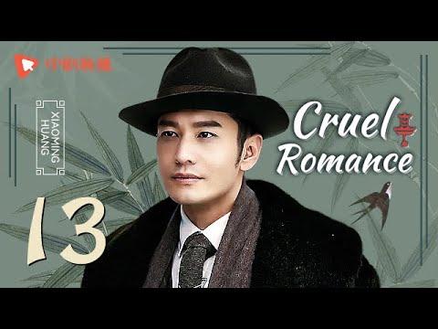 Cruel Romance - Episode 13(English sub) [Joe Chen, Huang Xiaoming]
