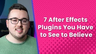 7 After Effects Plugins You Have to See to Believe