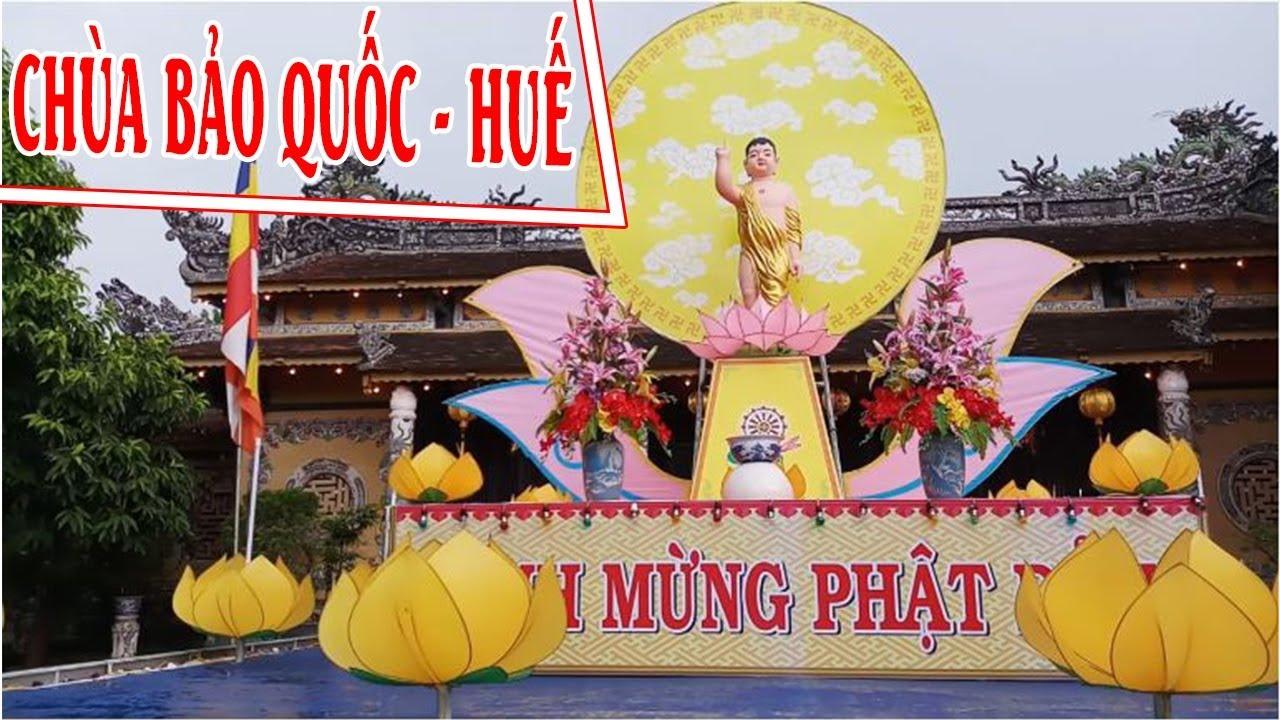 Chùa Bảo Quốc (Báo Quốc) – Huế trong không khí đón mừng lễ Phật đản