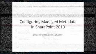 Configuring Managed Metadata in SharePoint 2010.wmv
