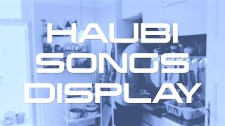 Haubi Songs - Display