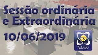 Sessão ordinária e extraordinária 10/06/2019