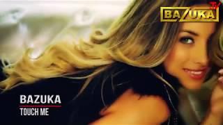 DJ BAZUKA-Touch Me SVEN
