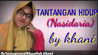 Download Lagu TANTANGAN HIDUP!! NASIDARIA BY Khani lirik mp3
