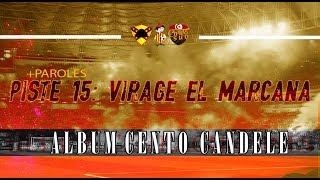 ALBUM CENTO CANDELE +PAROLES   PISTE 15 - Virage El Maracana