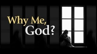Beyond Today -- Why Me, God?