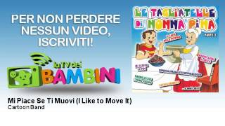 Cartoon Band - Mi Piace Se Ti Muovi - I Like to Move It