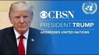 LIVE Trump Addresses the U.N. General Assembly on CBSN