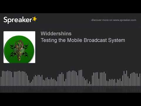 Testing the Mobile Broadcast System