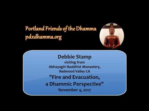 Debbie Stamp - Fire & Evacuation: A Dhammic Perspective, Nov 4 2017