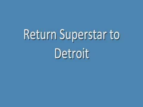 Return Superstar to Detroit.wmv
