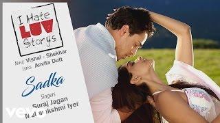 Sadka Best Audio Song - I Hate Luv Storys|Sonam Kapoor|Imran Khan|Suraj|Mahalaxmi Iyer