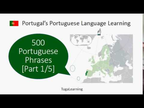 500 Portuguese Phrases and Words in Portugal's accent (Part 1/5)