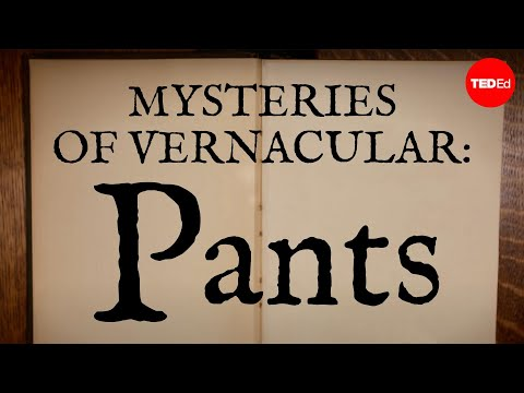 Video image: Mysteries of vernacular: Pants - Jessica Oreck