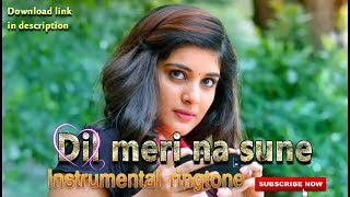 Dil meri na sune instrumental ringtone download