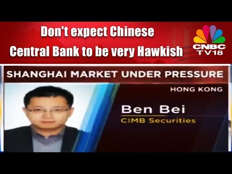 Don't expect Chinese Central Bank to be very Hawkish: CIMB Securities | CNBC TV18