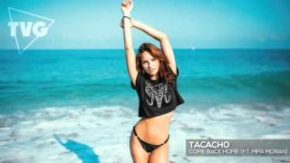 TACACHO ft. Pipa Moran - Come Back Home