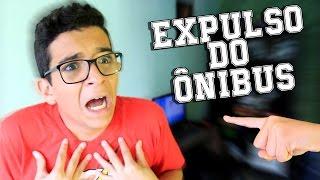 O DIA EM QUE FUI EXPULSO DO ÔNIBUS!!!