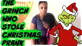 Repeat youtube video THE GRINCH WHO STOLE CHRISTMAS PRANK !!!