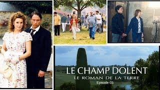 Le Champ Dolent - épisode 3