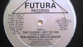 Ron Banks & Belita Woods - The Closer I Get To You (1987)