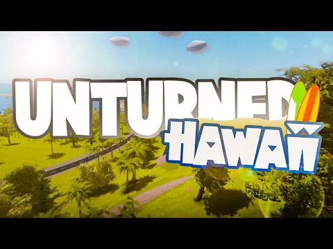 Unturned 3.18.0.0: HAWAII IS HERE!! (Hawaii First Impressions & Exploration)