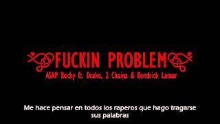 Download Fucking Problem (Subtitulada en español) - A$AP Rocky, Drake, Kendrick Lamar y 2 Chainz MP3 song and Music Video