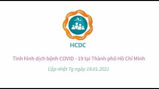Tình hình dịch bệnh COVID-19 tại Thành phố Hồ Chí Minh (cập nhật 7g ngày 18/01/2021)