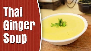 How To Make Thai Ginger Soup — Tasty Soup Recipe