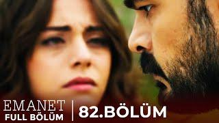 Emanet | 82. Bölüm