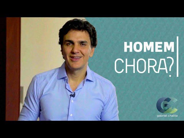 HOMEM NÃO CHORA | GABRIEL CHALITA