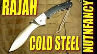 Cold Steel Rajah 1  Bad Steel for Bad Days by Nutnfancy