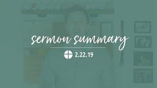 Sermon Summary | 2.22.19