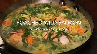 breville and teavana present tea time with hugh acheson poached wild salmon recipe