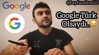 Google Türk Olsaydı (Türk Google) #Yenii