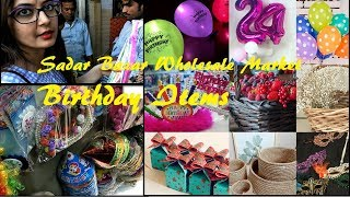 Sadar Bazar Wholesale Market Birthday items & Gift Wrapping Material