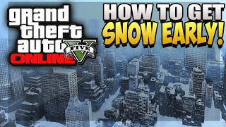 GTA 5 Online Festive Surprise - Get Snow Early On GTA Online (GTA 5 Online Get Snow Early Glitch)