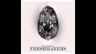 09.- FRESHMAKERS - NO GRAVITY - SUAVE (CON SHARIF)