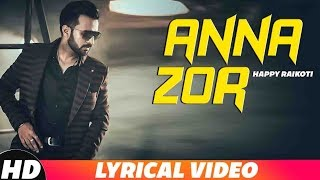 Anna Zor (Lyrical) | Happy Raikoti | Latest Punjabi Song 2018 | Speed Records