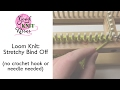 Loom Knit: Stretchy Bind Off no crochet or needle