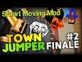 I DIDN'T MEAN TO TROLL OK? - Minecraft Smart Moving Mod Town Jumper Part 2 (FINALE)